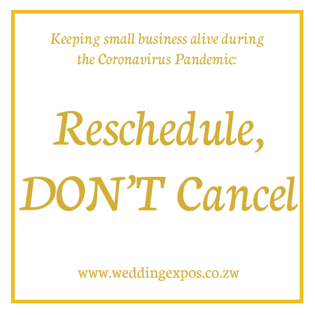 Reschedule don't cancel - How Wedding Companies Can Reduce Coronavirus Problems I covid -19 and weddings - Zimbabwe weddings - COVID - 19 & Weddings